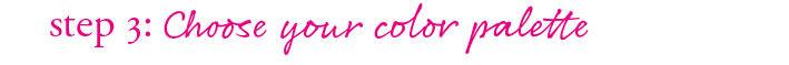 Choose your color palette