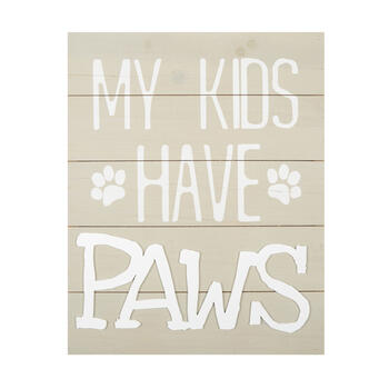 "16""x20"" ""My Kids Have Paws"" Wood Pallet Wall Decor view 1"