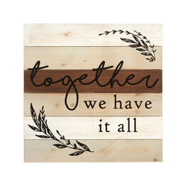 "24"" ""Together We Have it All"" Wood Wall Decor view 1"