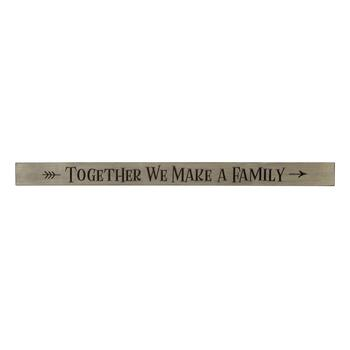 "48"" Gray ""Together We Make a Family"" Wood Sign"