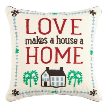"""Love Makes a House a Home"" Square Throw Pillow"