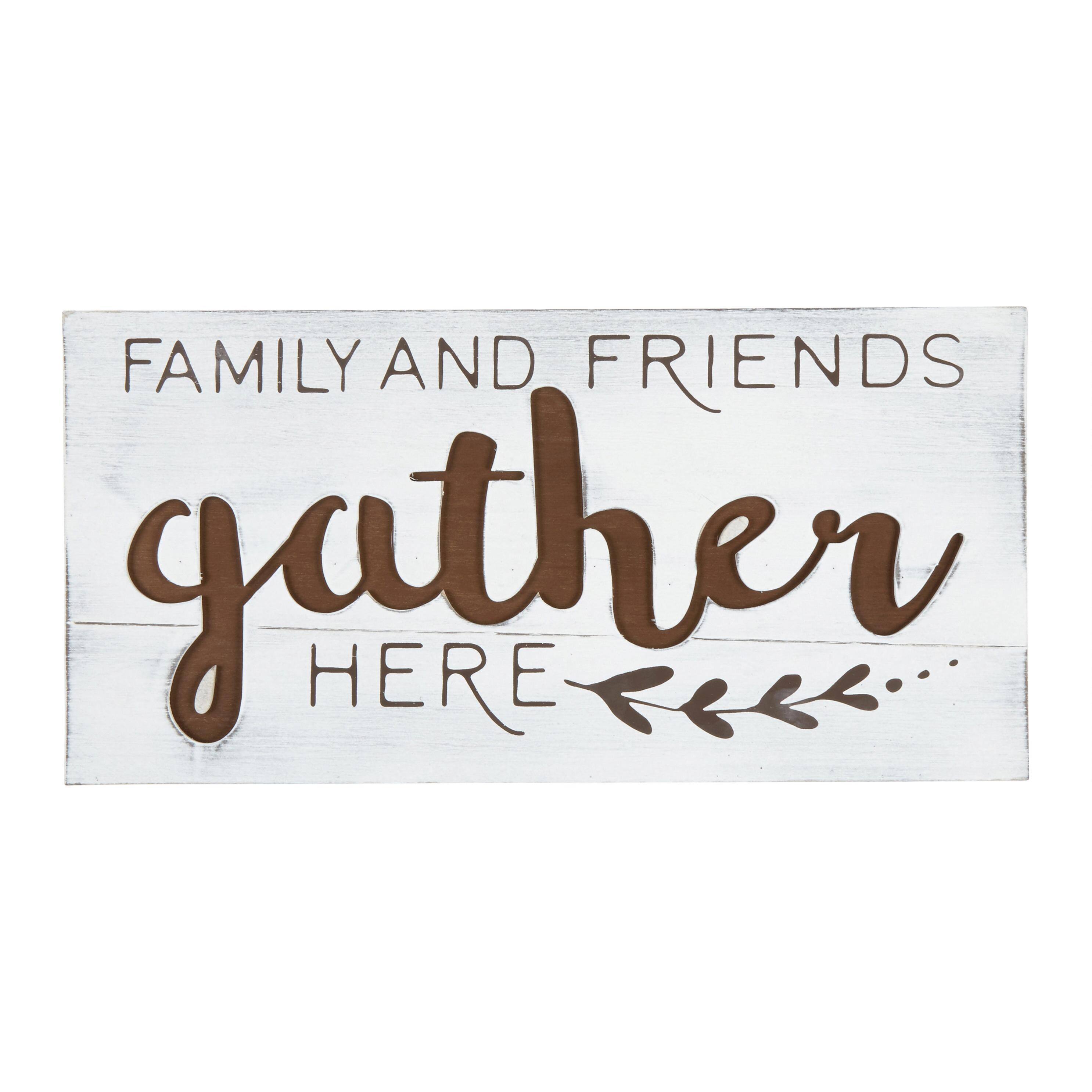 Friends Family Gather Here Wood Wall Decor