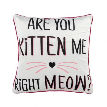 """Are You Kitten Me Right Meow?"" Square Throw Pillow"