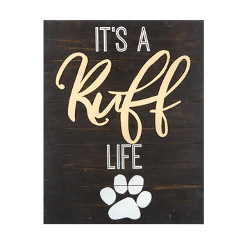 "16""x20"" ""It's a Ruff Life"" Wood Pallet Wall Decor view 1"