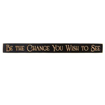 "36"" ""Be The Change You Wish To See"" Wood Wall Sign"