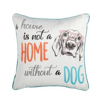 """A House Is Not A Home Without A Dog"" Square Decorative Throw Pillow"