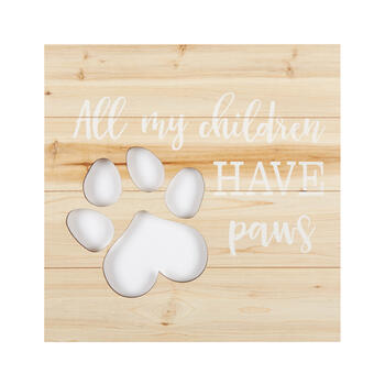 "20"" ""All My Children Have Paws"" Square Wood Pallet Wall Decor view 1"