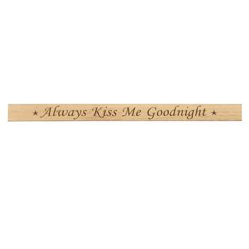 "48"" ""Always Kiss Me Goodnight"" Wood Wall Sign"