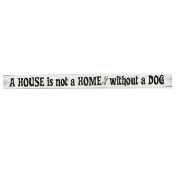 "18"" ""A House is Not a Home Without a Dog"" Wood Sign"