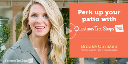 Perk up your patio with Brooke Christen at Christmas Tree Shops