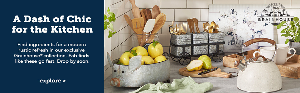 A Dash of Chic for the Kitchen. Find ingredients for a modern rustic refresh in our exclusive Grainhouse collection. Fab finds like these go fast. Drop by soon. Click here to explore.
