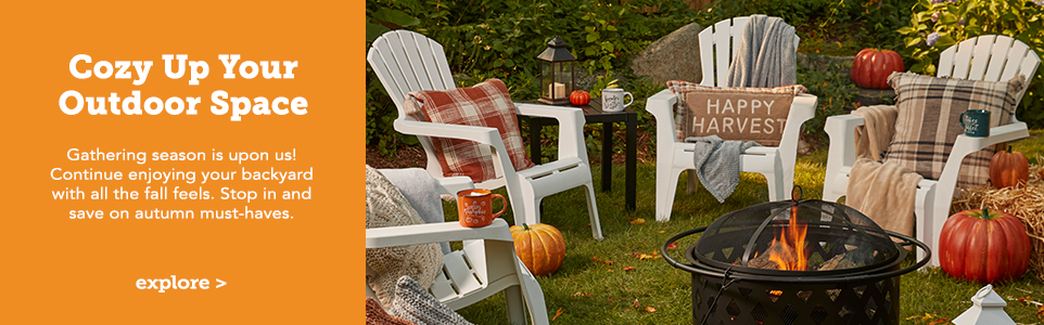 Cozy up your outdoor space. Gathering season is upon us! Continue enjoying your backyard with all the fall feels. Stop in and save on all you autumn must-haves.