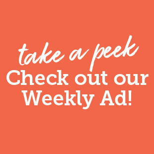 Click here to check out our weekly ad!