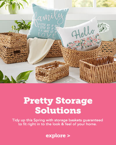 Pretty Store Solutions. Tidy up this Spring with storage baskets guaranteed to fit right in to the look & feel of your home.