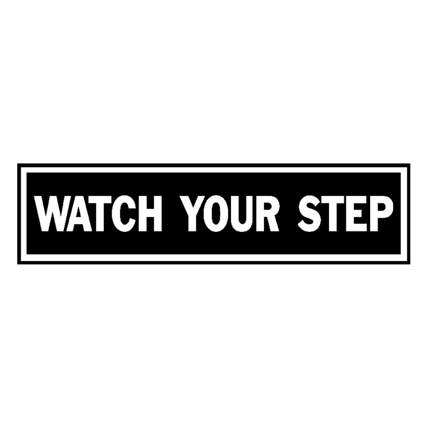 Hy-Ko  English  8 in. W x 2 in. H Watch Your Step  Aluminum  Sign