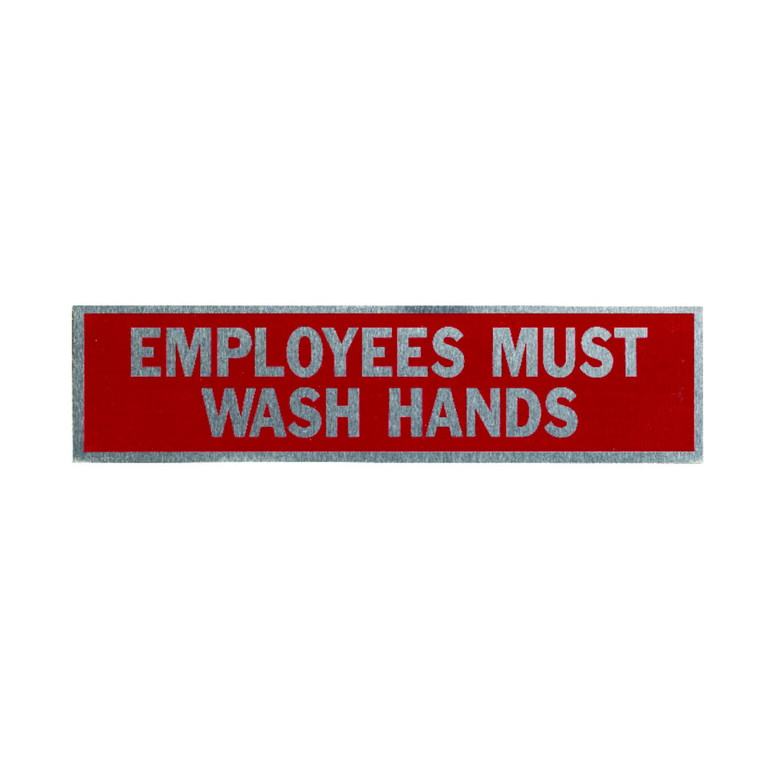Hy-Ko  English  Employees Must Wash Hands  Sign  8 in. W x 2 in. H Aluminum