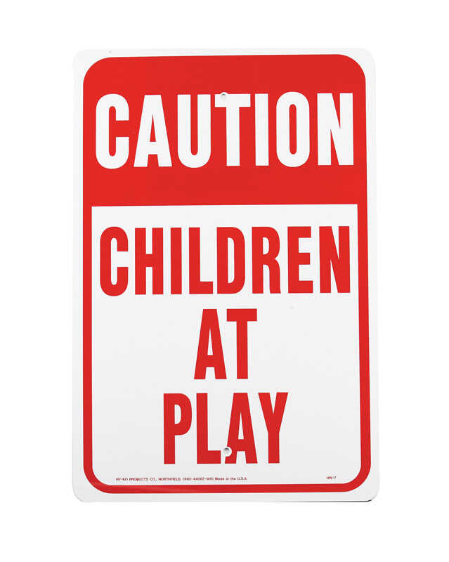 Hy-Ko  English  18 in. H x 12 in. W Aluminum  Caution Children at Play  Sign