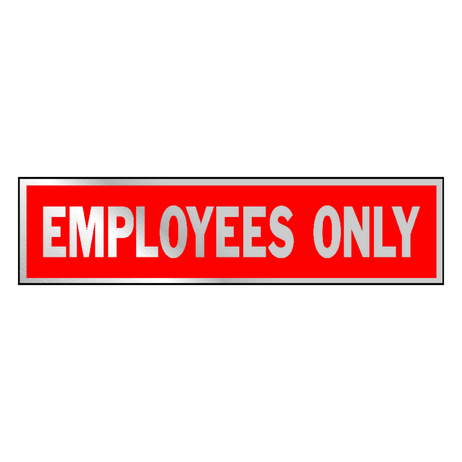 Hy-Ko  English  2 in. H x 8 in. W Sign  Aluminum  Employees Only