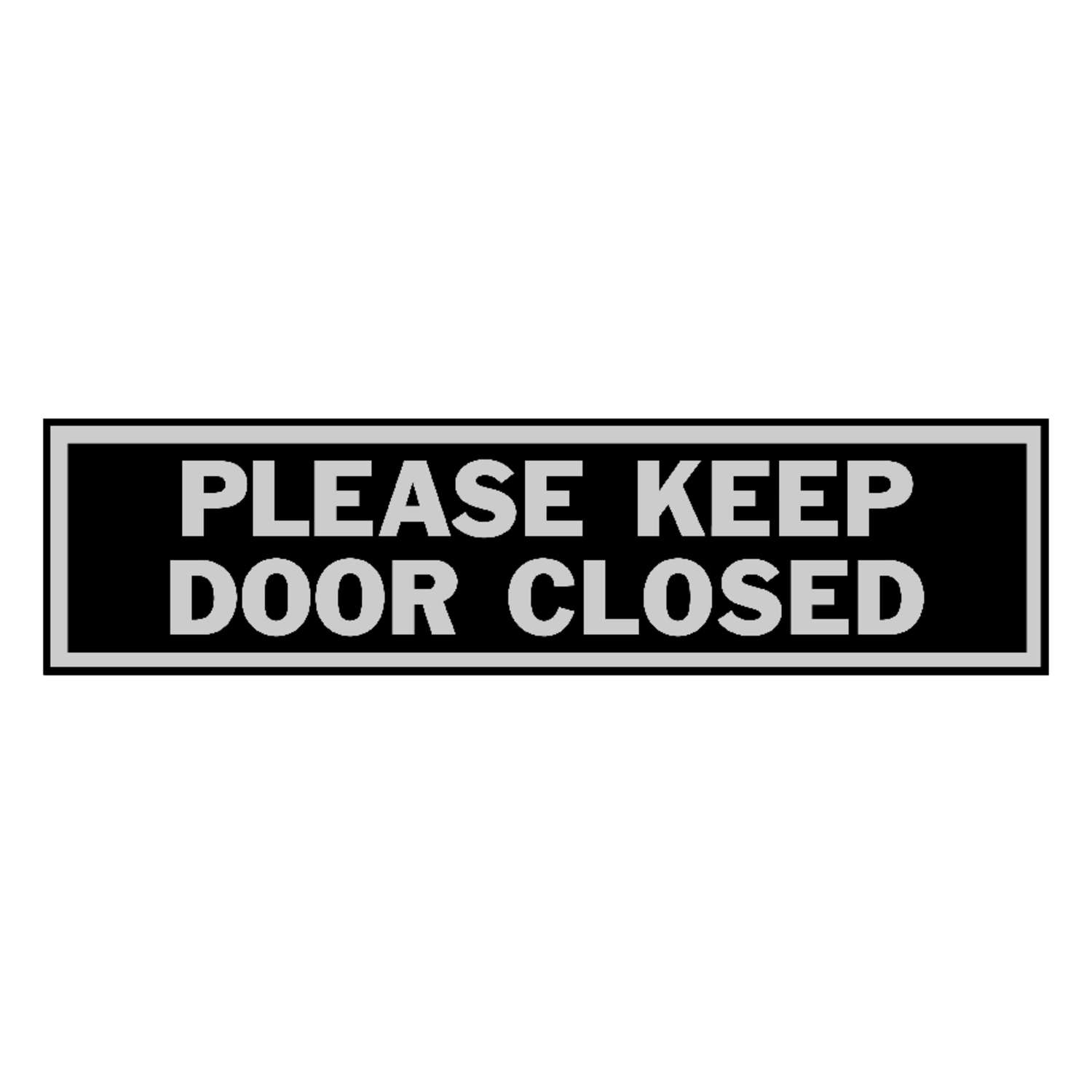 Hy-Ko  English  Please Keep Door Closed  2 in. H x 8 in. W Aluminum  Sign
