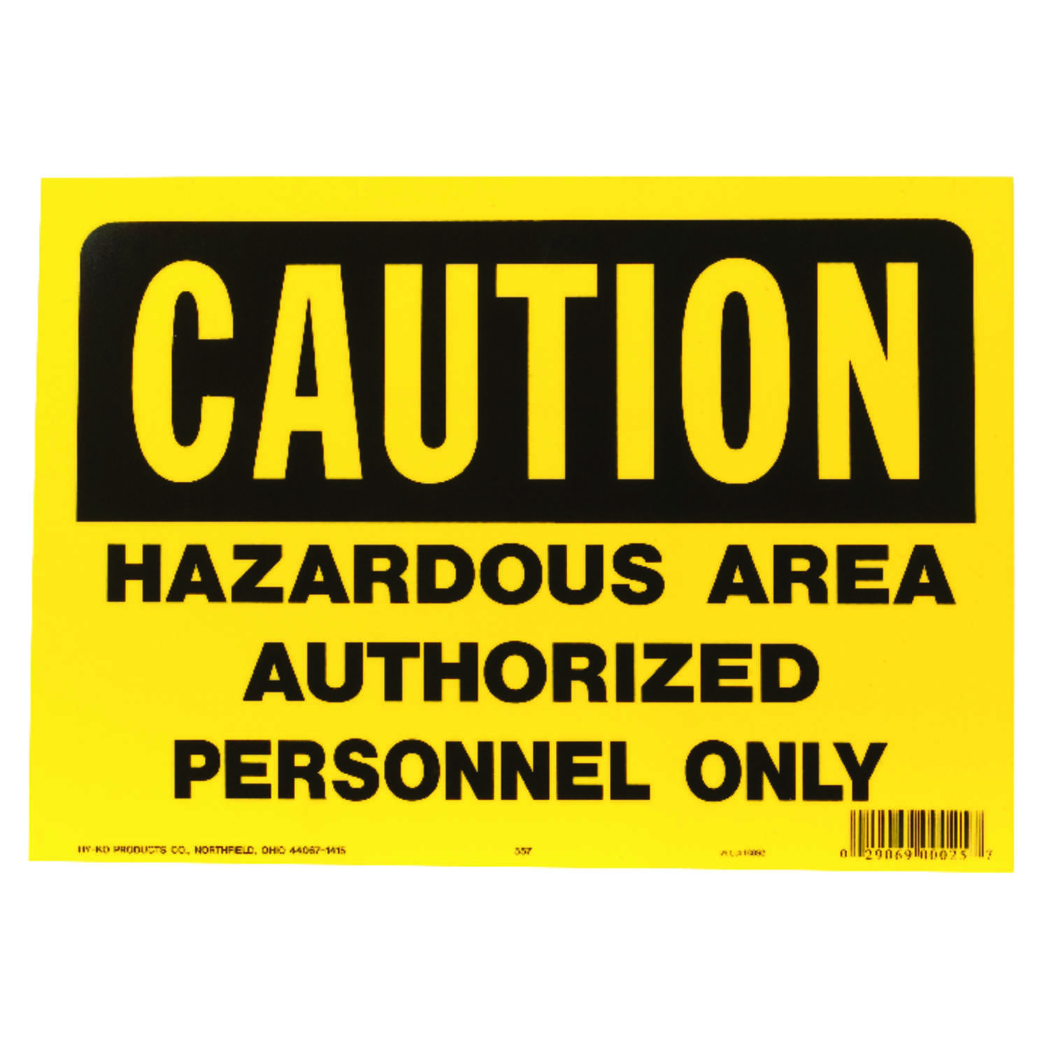 Hy-Ko  English  10 in. H x 14 in. W OSHA Sign  Caution/Hazardous Area Authorized Personnel Only  Pla