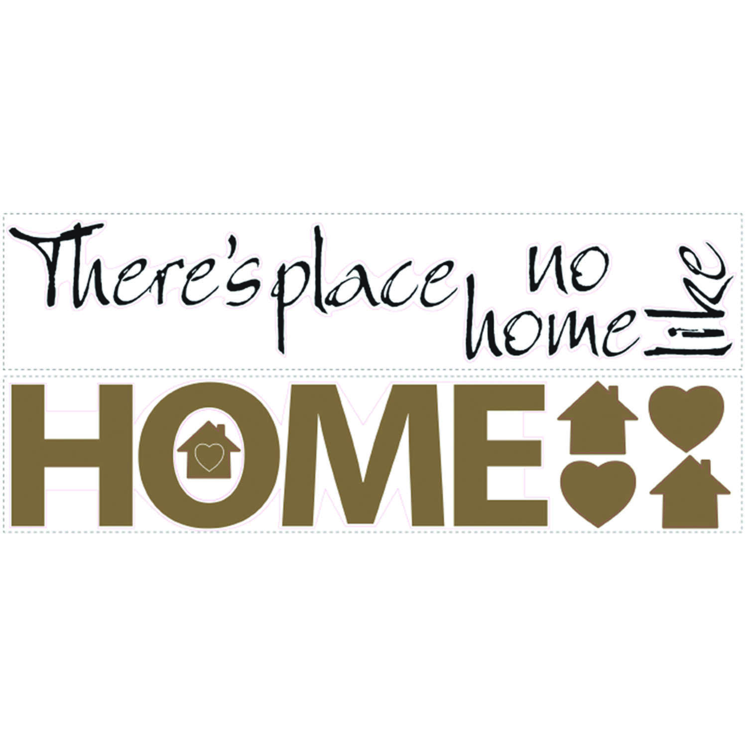 Roommates  28.5 in. W x 8 in. L No Place Like Home  Peel and Stick  Wall Decal
