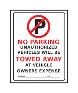 Hy-Ko  English  No Parking/Unauthorized Vehicles will be Towed  15 in. W x 19 in. H Plastic  Sign