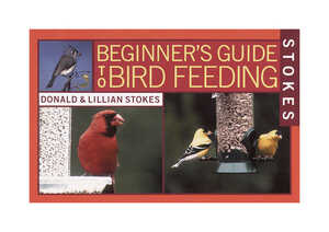 Stokes Select  Beginner's Guide to Bird Feeding  Book