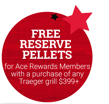Free Reserve Pellets for Ace Rewards Members with a purchase of any Traeger grill $399+*