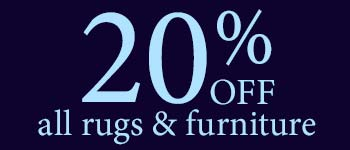 20% Off Rugs & Furniture