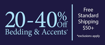 Shop 20-40% Off Bedding & Accessories