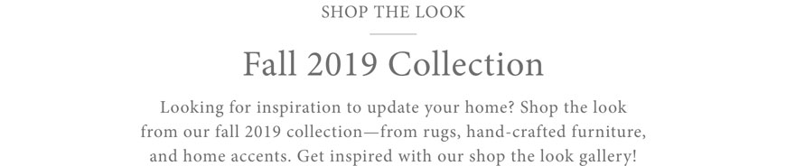Shop Our Fall 2019 Collection